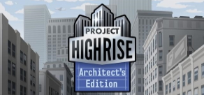 Project Highrise Architect's Edition фото