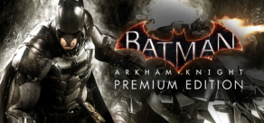 Batman: Arkham Knight - Premium Edition фото