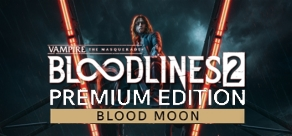 Vampire: The Masquerade® - Bloodlines™ 2: Blood Moon Edition (Pre-Order) фото
