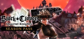 BLACK CLOVER: QUARTET KNIGHTS. BLACK CLOVER: QUARTET KNIGHTS Season Pass