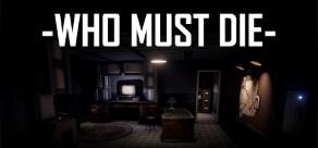 Who Must Die фото