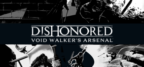 Dishonored - Void Walker's Arsenal фото