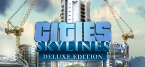 Cities: Skylines - Deluxe Edition фото