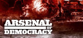 Arsenal of Democracy: A Hearts of Iron Game фото
