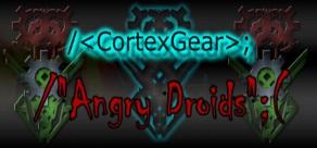 CortexGear: AngryDroids фото