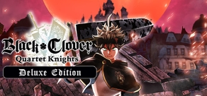 BLACK CLOVER: QUARTET KNIGHTS Deluxe Edition фото