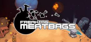 Freaking Meatbags фото