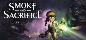 Smoke and Sacrifice фото
