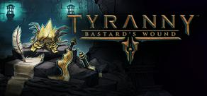 Tyranny - Bastard's Wound фото