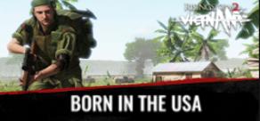 Rising Storm 2: VIETNAM. Rising Storm 2: Vietnam - Born in the USA - DLC фото