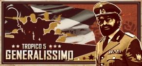 Tropico 5 - Generalissimo фото
