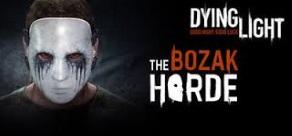 Dying Light: The Bozak Horde фото