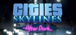 Cities: Skylines - After Dark фото